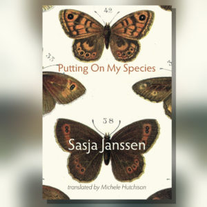 a book cover with butterflies on the front, titled 'putting on my species' , by Sasja Janssen, translated by Michele Hutchison