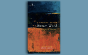 El Bosque de Birnam / Birnam Wood by José Manuel Cardona, translated by Hélène Cardona