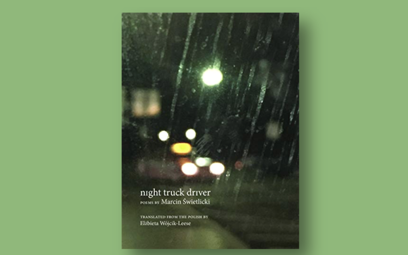 Front cover of 'Night Truck Driver' by Marcin Świetlicki, on a green background